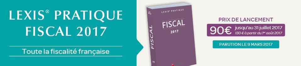 LEXIS PRATIQUE FISCAL 2017