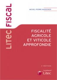 Fiscalité agricole et viticole approfondie