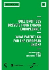Quel droit des brevets pour l'Union européenne? / What patent law for the European Union?