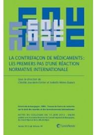La contrefaçon de médicaments : les premiers pas d'une réaction normative internationale