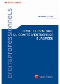 Droit et pratique du comité d'entreprise européen
