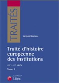 Traité d'histoire européenne des institutions - <i>XVIè-XIXè</i>