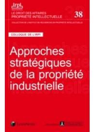 Approches stratégiques de la propriété industrielle