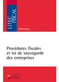 Procédures fiscales et loi de sauvegarde des entreprises