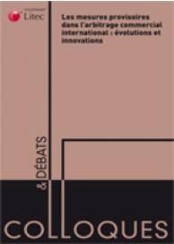 Les mesures provisoires dans l'arbitrage commercial international