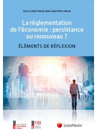 La règlementation de l'économie : persistance ou renouveau
