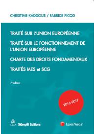 Traité sur l'Union européenne. Traité sur le fonctionnement de l'Union européenne. Charte des droits fondamentaux