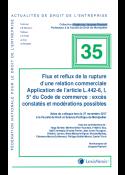 Flux et reflux de la rupture d'une relation commerciale Application de l'article L.442-6, I, 5° du Code de commerce : excès constatés et modérations possibles  (Actualité n°35)