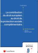 La contribution du droit européen au droit de la protection sociale complémentaire