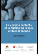 Le droit à l'enfant et la filliation en France et dans le monde