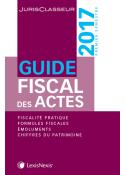 Guide fiscal des actes - 1er semestre 2017