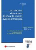 Les relations des caisses de sécurité sociale avec les entreprises.