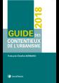 Guide des contentieux de l'urbanisme 2018