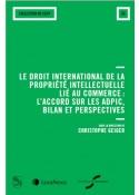 Le droit international de la propriété intellectuelle lié au commerce