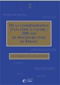 De la commémoration d'un code à l'autre : 200 ans de procédure civile en France